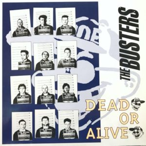 THE BUSTERS DEAD OR ALIVE