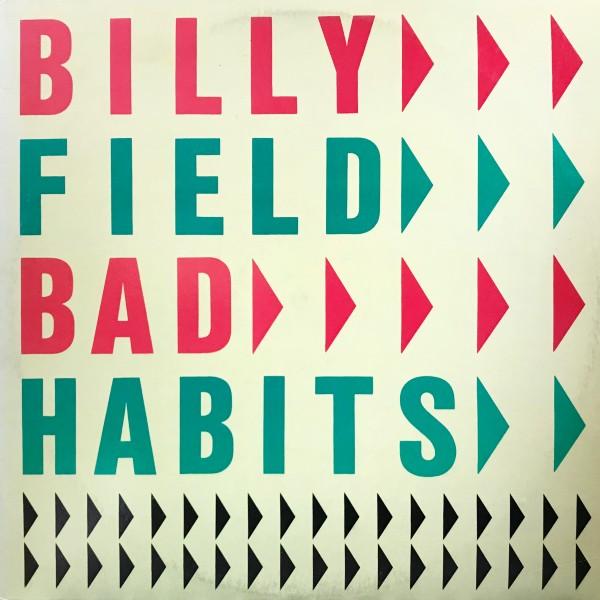 BILLY FIELD BAD HABITS