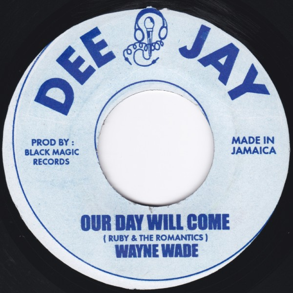 WAYNE WADE our day will come