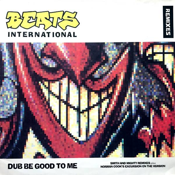 BEATS INTERNATIONAL DUB BE GOOD TO ME