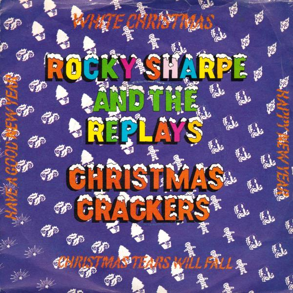 ROCKY SHARPE AND THE REPLAYS CHRISTMAS CRACKERS