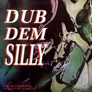 DUB DEM SILLY